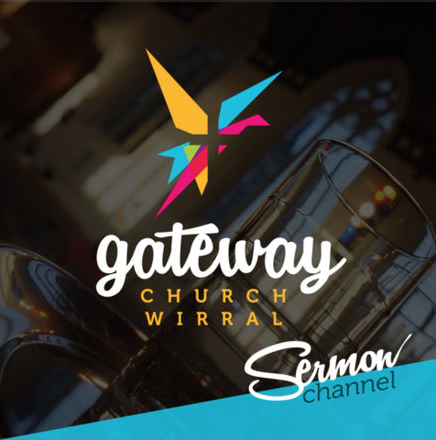 Gateway Church Wirral Sermon Podcasts